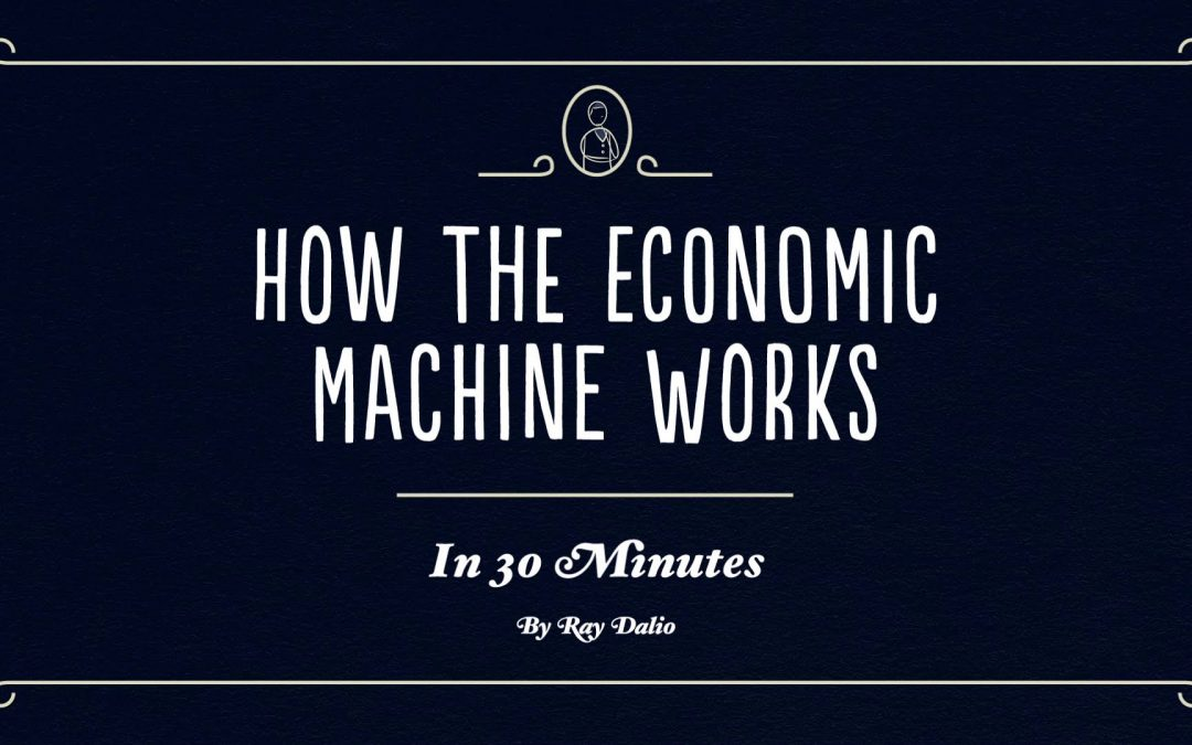 Ray Dalio- How the Economic Machine Works. Understanding the Economy from a Hedge Fun Guru