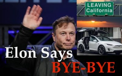 "Elon Musk + Telsa LEAVING California;  Implosion as Leftists Demand ""Safety"" + Their POWER Respected"