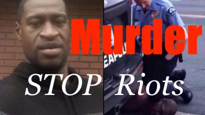 George Floyd Death WAS Murder; Does NOT Excuse Riots, Looting + Destruction  Negates BLM Narrative