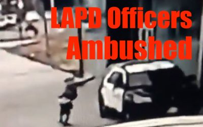 LAPD Ambushed by Gunmen in Squad Car Attempted Murder- Here Who is Responsible