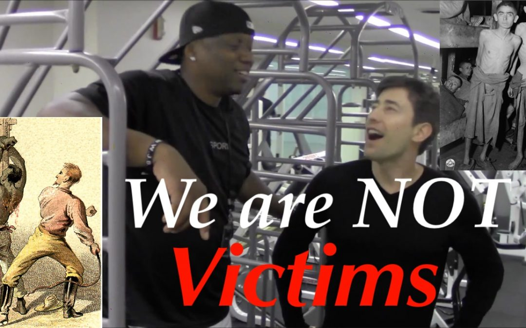 Whether Your Blood is from Slavery or Jews-  WE are NOT Victims