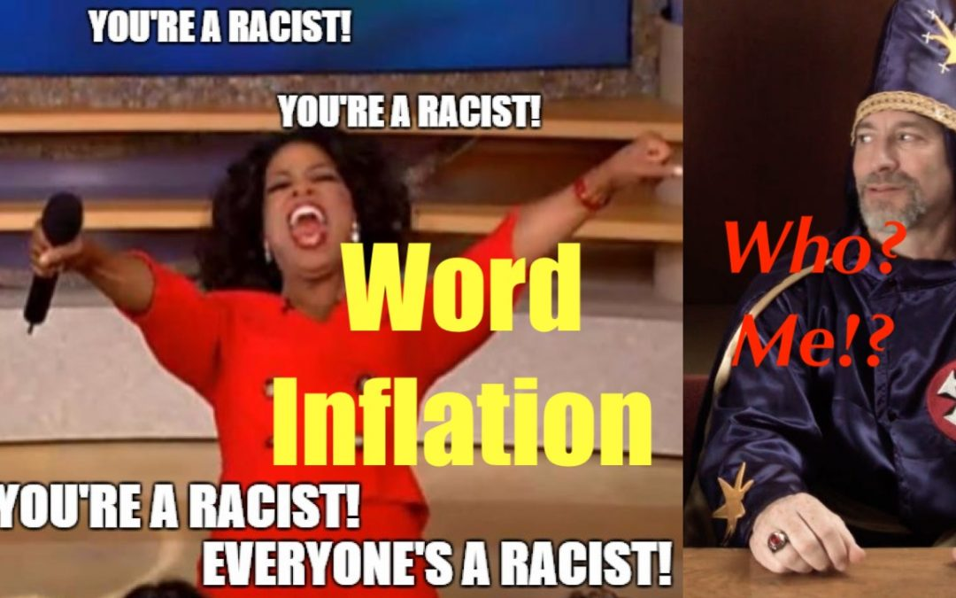"""Racist, Nazi, Bigot"" : Words Lose all Meaning; the Inflation of Language + Money"