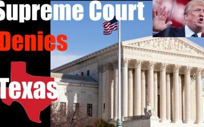 Supreme Court Refuses to Hear Texas Case – Beijing Biden + the Leftists Win