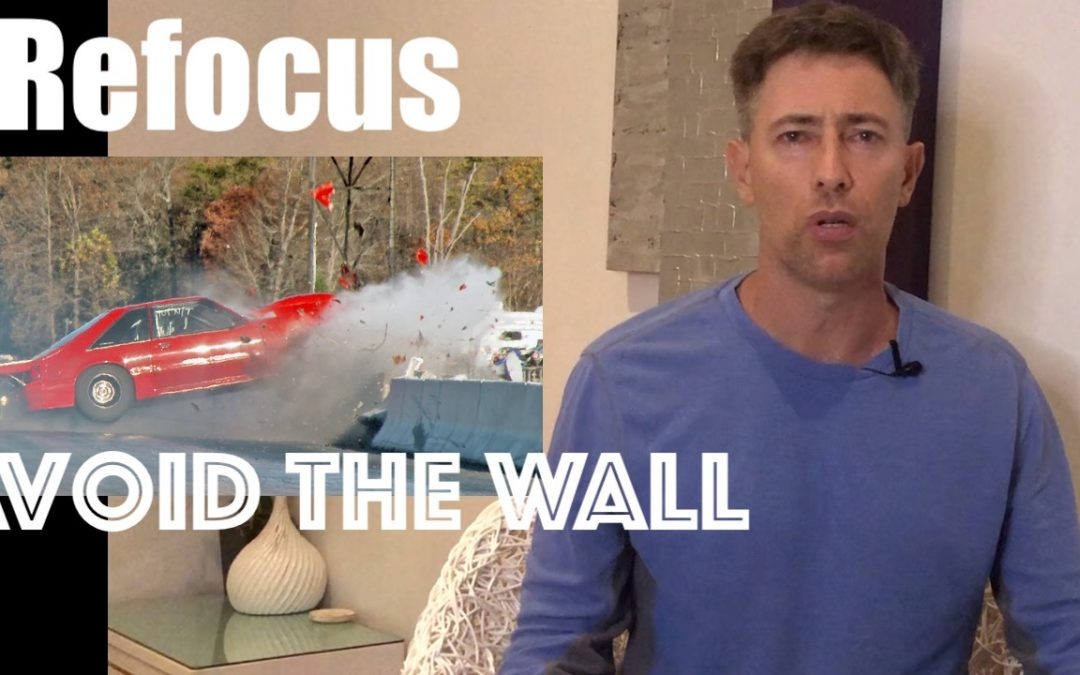 When you Spin Out in Life — Focus on Where you Want to End Up (Avoid the Wall)
