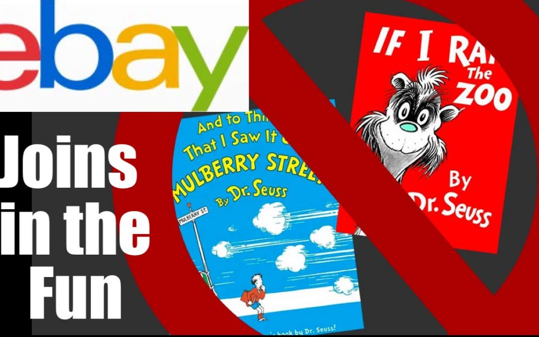 """EBay Joins in Cancelling Dr Seuss Calling them """"Offensive"""" — Can we WAKE UP"""