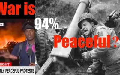 """The World Wars Were OVER 90% Peaceful! Like Modern Day """"Protests"""""""
