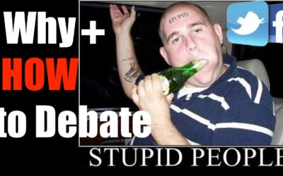WHY + HOW To Argue with Morons Online
