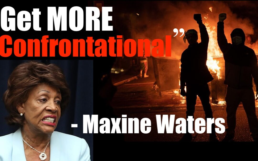 Witch Maxine Waters (D) Incites Riots — China Thanks You