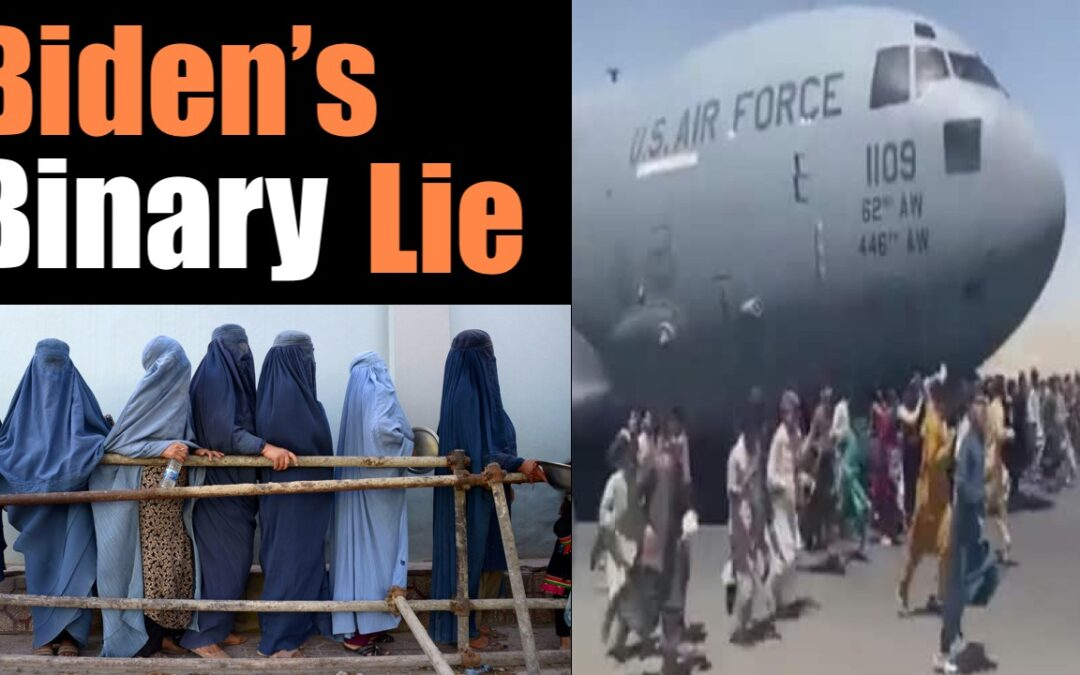 Biden's Binary a TOTAL Lie:  the cost of Leaving Afghanistan for Women + Terror