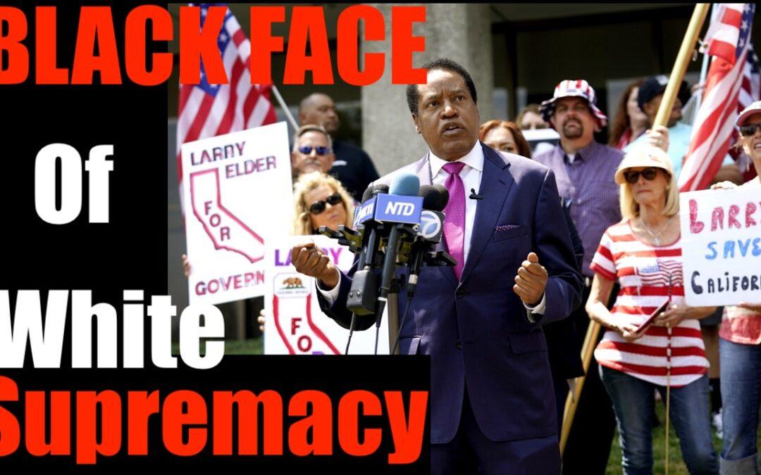 """LA Times Calls Larry Elder the """"Black Face of White Supremacy"""" — a Genius Argument"""